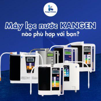 máy lọc nước kangen phù hợp với nhu cầu của bạn